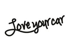 LOVE YOUR CAR