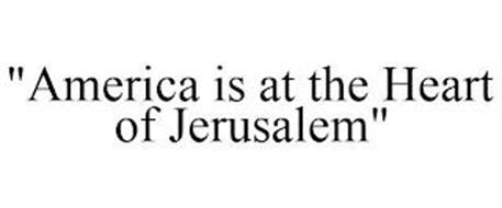 AMERICA IS AT THE HEART OF JERUSALEM