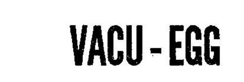VACU-EGG