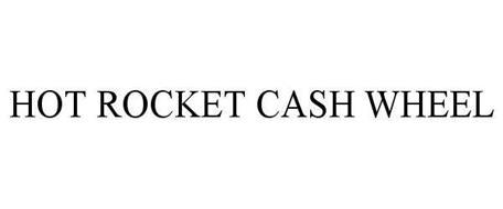 HOT ROCKET CASH WHEEL