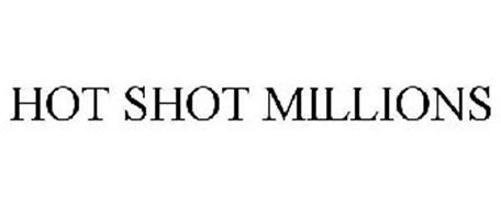 HOT SHOT MILLIONS