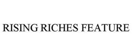 RISING RICHES FEATURE