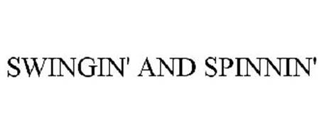 SWINGIN' AND SPINNIN'