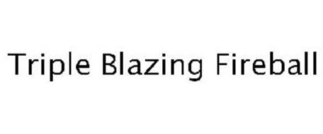 TRIPLE BLAZING FIREBALL