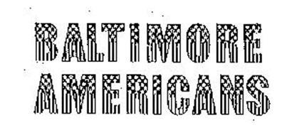 BALTIMORE AMERICANS
