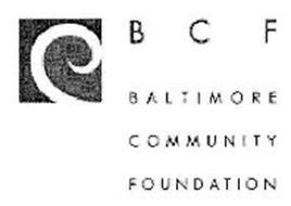 BCF BALTIMORE COMMUNITY FOUNDATION