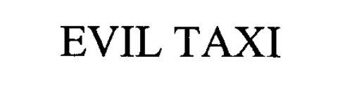 EVIL TAXI