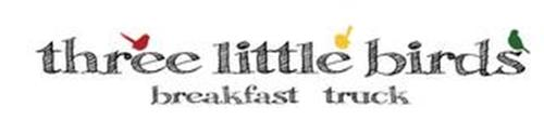 THREE LITTLE BIRDS BREAKFAST TRUCK