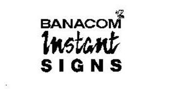BANACOM INSTANT SIGNS