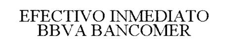 EFECTIVO INMEDIATO BBVA BANCOMER