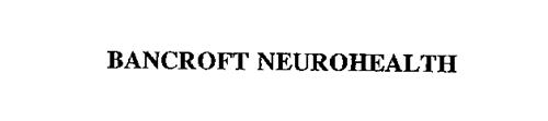 BANCROFT NEUROHEALTH