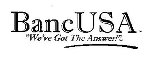 "BANC USA ""WE'VE GOT THE ANSWER!"""