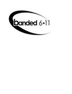 BANDED 6.11