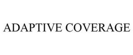 ADAPTIVE COVERAGE