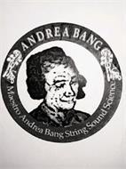 AB ANDREA BANG MAESTRO ANDREA BANG STRING SOUND SCIENCE