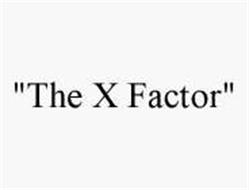 """""""THE X FACTOR"""""""