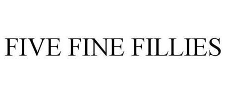 FIVE FINE FILLIES