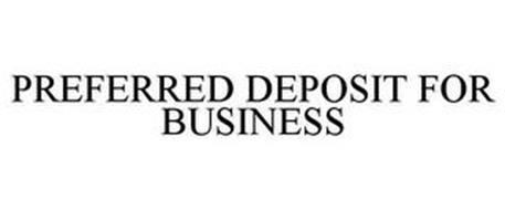 PREFERRED DEPOSIT FOR BUSINESS