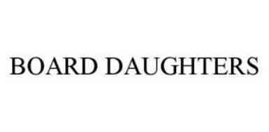 BOARD DAUGHTERS