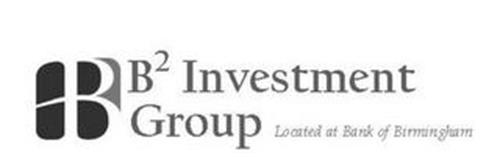 B B2 INVESTMENT GROUP LOCATED AT BANK OF BIRMINGHAM
