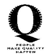 Q PEOPLE MAKE QUALITY HAPPEN