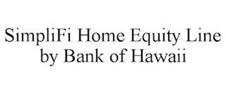 SIMPLIFI HOME EQUITY LINE BY BANK OF HAWAII