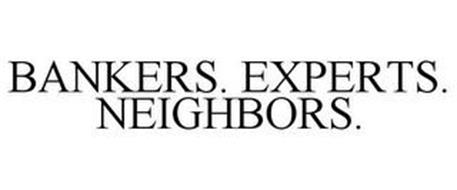 BANKERS. EXPERTS. NEIGHBORS.