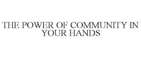 THE POWER OF COMMUNITY IN YOUR HANDS