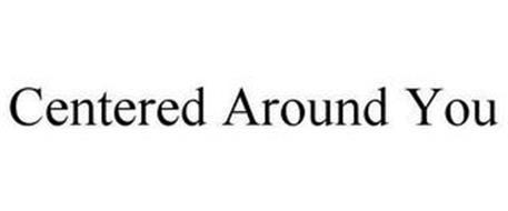CENTERED AROUND YOU