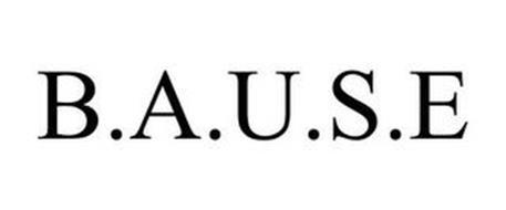 B.A.U.S.E.