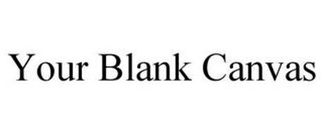 YOUR BLANK CANVAS