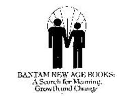 BANTAM NEW AGE BOOKS: A SEARCH FOR MEANING, GROWTH AND CHANGE