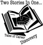TWO STORIES IN ONE... TALES OF CAREER DISCOVERY