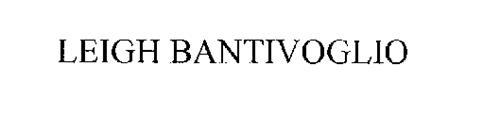 LEIGH BANTIVOGLIO