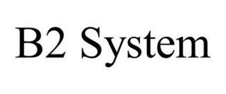 B2 SYSTEM