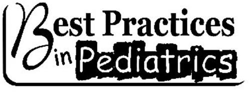 BEST PRACTICES IN PEDIATRICS
