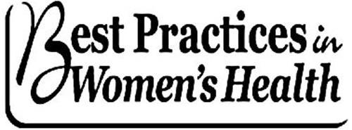 BEST PRACTICES IN WOMEN'S HEALTH