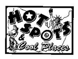 HOT SPOTS & COOL PLACES