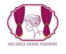 MICHELE HOME FASHION
