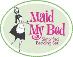 MAID MY BED SIMPLIFIED BEDDING SET