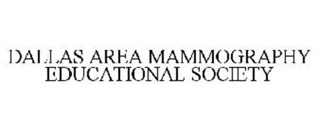 DALLAS AREA MAMMOGRAPHY EDUCATIONAL SOCIETY