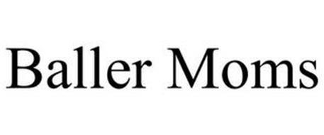 BALLER MOMS