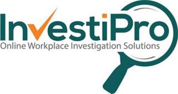 INVESTIPRO ONLINE WORKPLACE INVESTIGATION SOLUTIONS