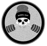 BARBELL RIOT