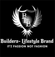 BLB BUILDERS- LIFESTYLE BRAND IT'Z PASSION NOT FASHION