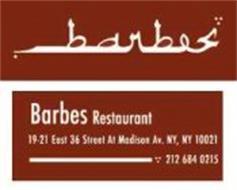 BARBES BARBES RESTAURANT 19-21 EAST 36 STREET AT MADISON AV.  NY, NY 10021 212 684 0215