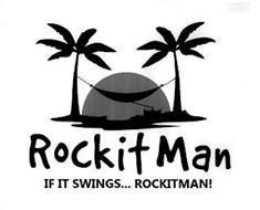 ROCKITMAN IF IT SWINGS... ROCKITMAN!