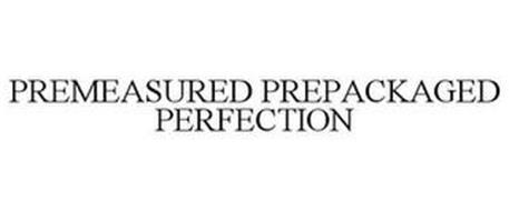PREMEASURED PREPACKAGED PERFECTION