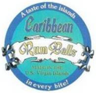 CARIBBEAN RUM BALLS MADE IN THE U.S. VIRGIN ISLANDS A TASTE OF THE ISLANDS IN EVERY BITE!