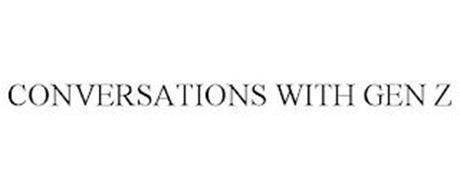 CONVERSATIONS WITH GEN Z